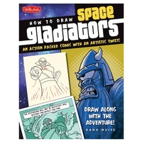Walter Foster How to Draw Space Gladiators